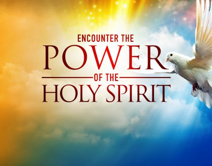 Our 2020 theme - The Power Of  The Holy Spirit